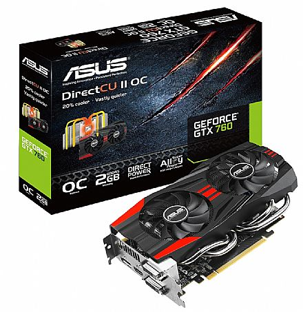 GeForce GTX 760 2GB GDDR5 256bits - Asus GTX760-DC2OC-2GD5